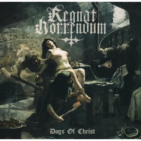 Regnat Horrendum - Dogs Of Christ