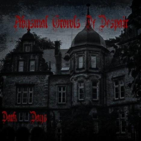 Abysmal Growls Of Despair - Dark Days
