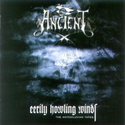 Ancient - Eerily Howling Winds-The Antediluvian Tapes